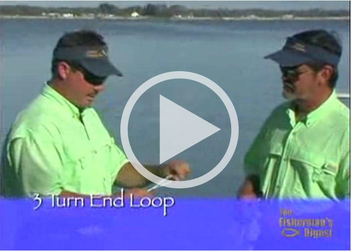 3 Turn End Loop Knot – Give Your Top Water Lure More Action